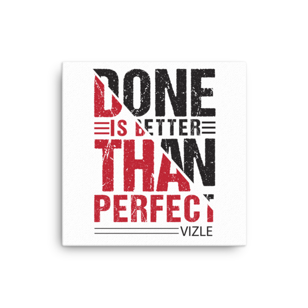"""Done is Better Than Perfect"" Canvas"