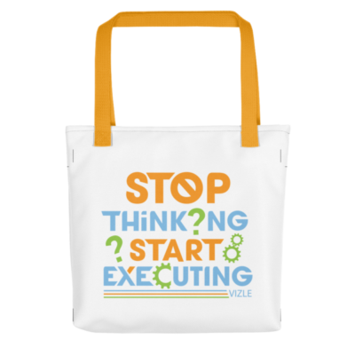"""Stop Thinking, Start Executing"" Tote Bag (Yellow Handle)"