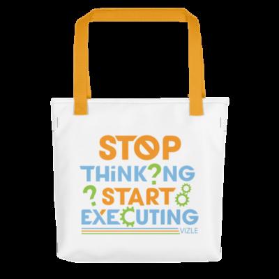 """Stop Thinking, Start Executing"" Tote Bag (Yellow Handle)"