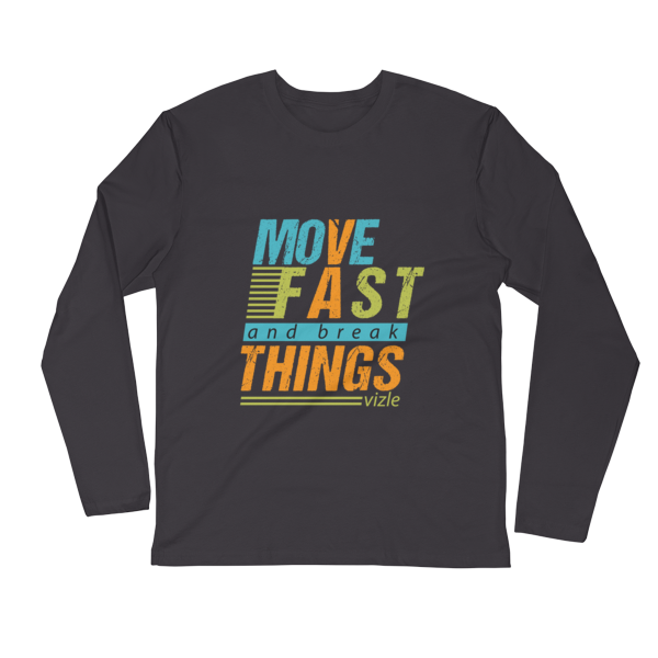 """Move Fast & Break Things"" Long Sleeve Fitted Crew (Heavy Metal)"