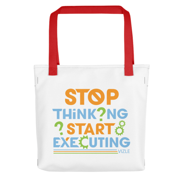 """""""Stop Thinking, Start Executing"""" Tote Bag (Red Handle)"""