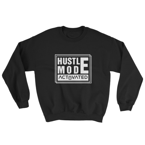 """Hustle Mode Activated"" Sweatshirt (Black)"