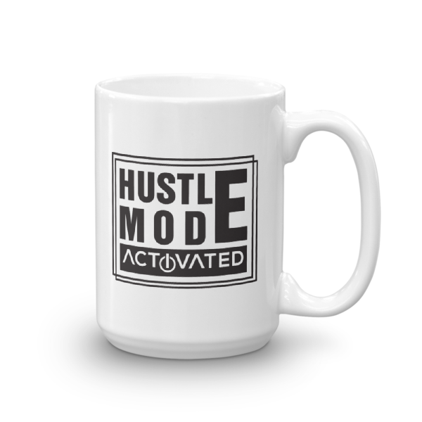 """Hustle Mode, Activated"" Mug (15oz)"