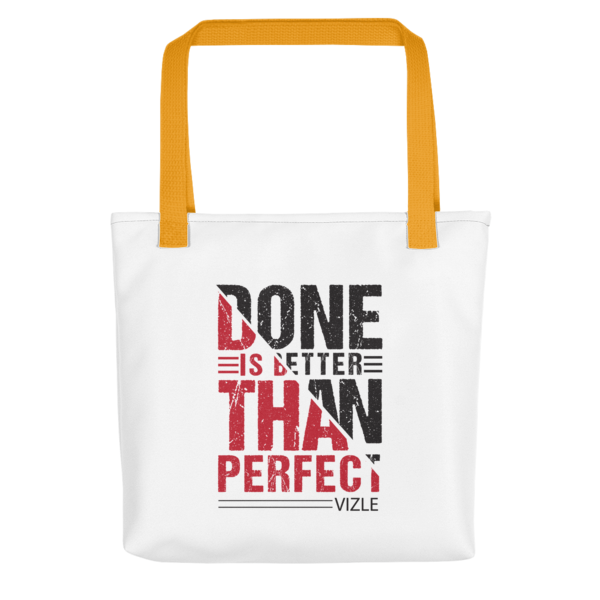 """""""Done is Better Than Perfect"""" Tote Bag (Yellow Handle)"""