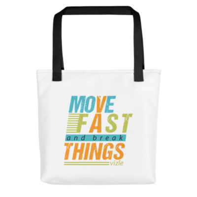 """Move Fast & Break Things"" Tote Bag (Black Handle)"