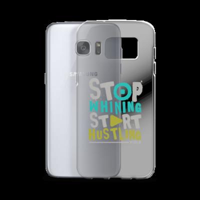 """Stop Whining, Start Hustling"" Samsung Phone Case"
