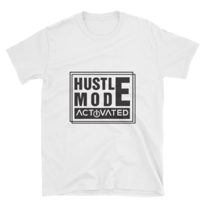 """Hustle Mode, Activated"" T-Shirt (White)"
