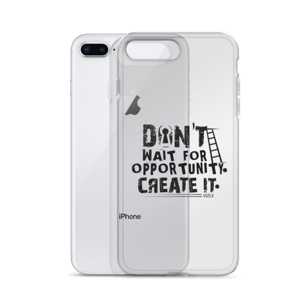 """Don't Wait Opportunity, Create It"" iPhone Case"