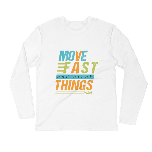 """Move Fast & Break Things"" Long Sleeve Fitted Crew (White)"