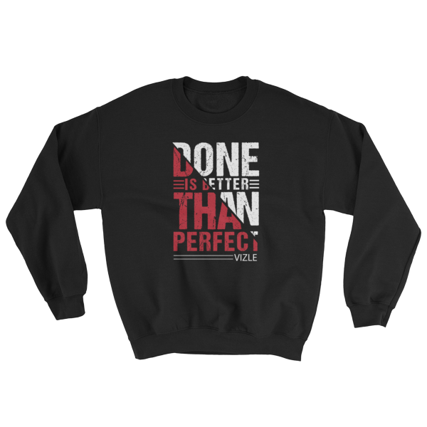 """Done is Better Than Perfect"" Sweatshirt (Black)"