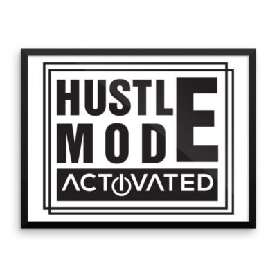 """Hustle Mode, Activated"" Framed Poster"