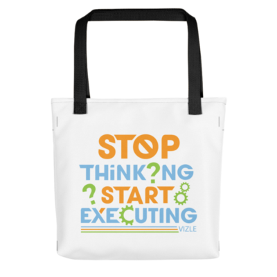 """Stop Thinking, Start Executing"" Tote Bag (Black Handle)"