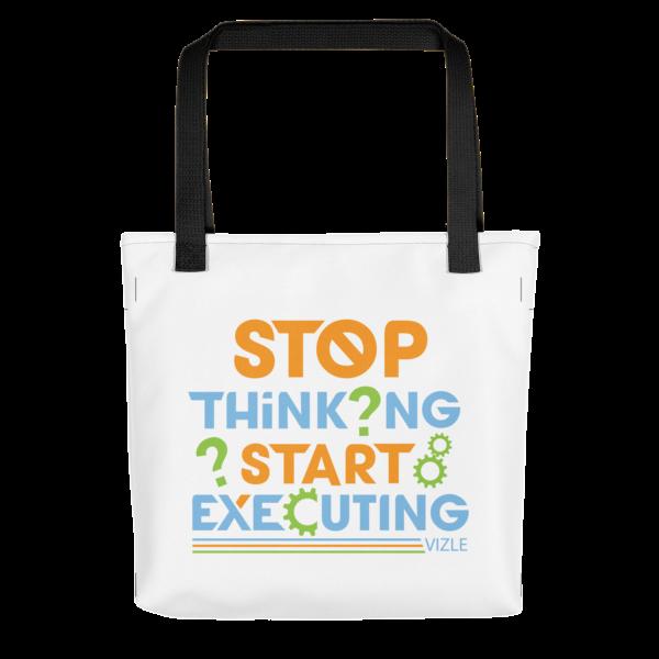 """Stop Thinking, Start Executing"" Tote Bag (Black Handle)"