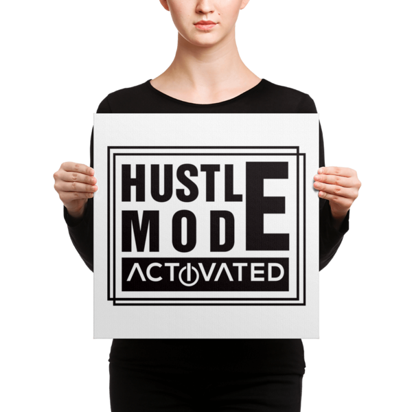 """Hustle Mode, Activated"" Canvas"