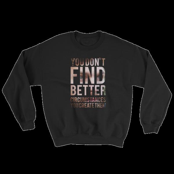 """""""Don't Wait Opportunity, Create It"""" Sweatshirt (Black)"""