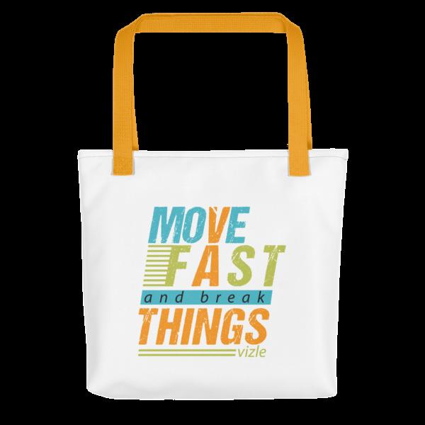 """""""Move Fast & Break Things"""" Tote Bag (Yellow Handle)"""