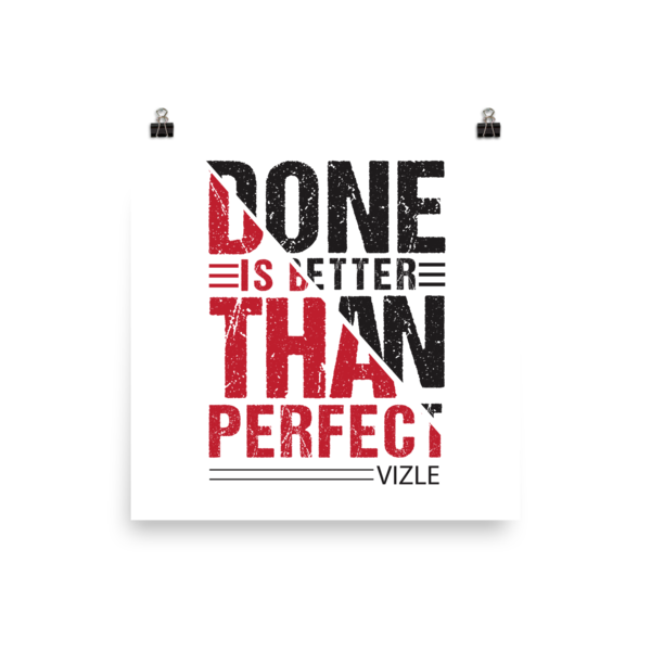 """Done is Better Than Perfect"" Poster"