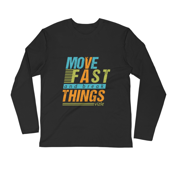 """Move Fast & Break Things"" Long Sleeve Fitted Crew (Black)"