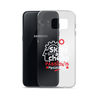 """""""Skills are Cheap, Passion is Priceless"""" Samsung Phone Case"""