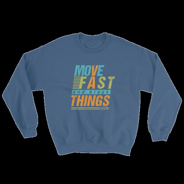 """Move Fast & Break Things"" Sweatshirt (Indigo Blue)"