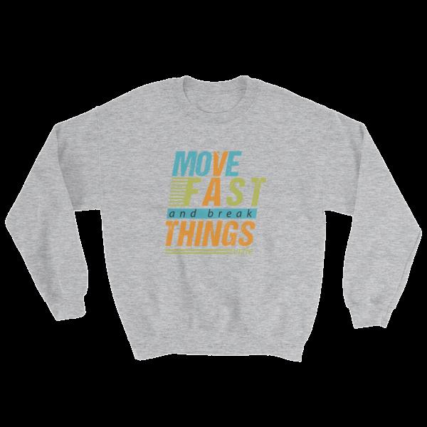 """Move Fast & Break Things"" Sweatshirt (Sport Grey)"