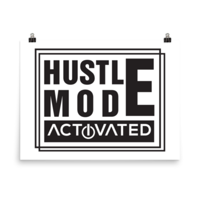"""Hustle Mode, Activated"" Poster"