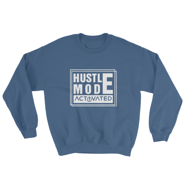 """Hustle Mode Activated"" Sweatshirt (Indigo Blue)"