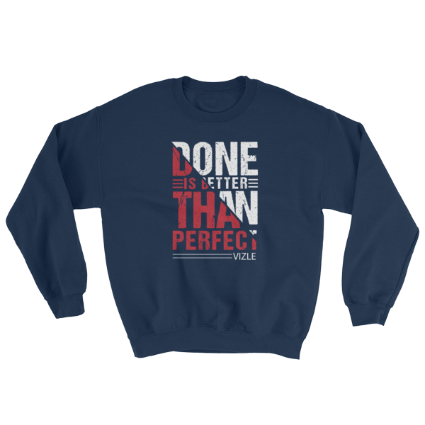 """Done is Better Than Perfect"" Sweatshirt (Navy)"