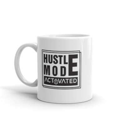 """Hustle Mode, Activated"" Mug (11oz)"