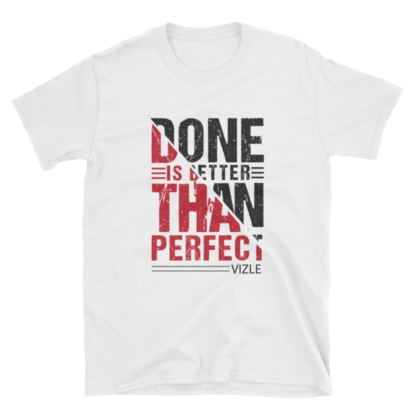 """Done is Better Than Perfect"" T-Shirt (White)"