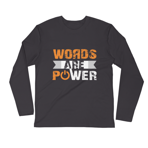 """Words Are Power"" Long Sleeve T-Shirt (Heavy Metal)"
