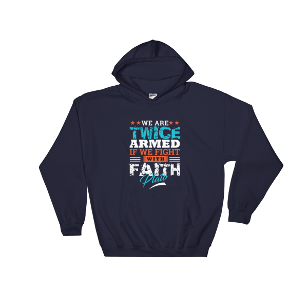 """We Are Twice Armed If We Fight With Faith"" Hoodie (Navy)"