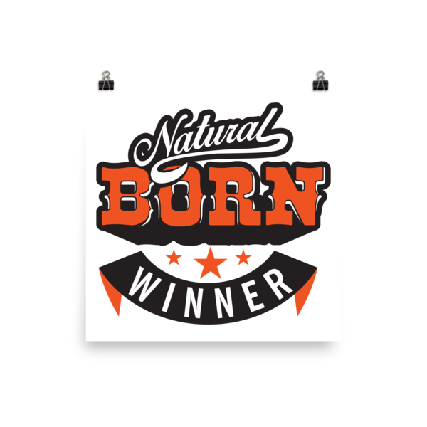 """Natural Born Winner"" Poster"