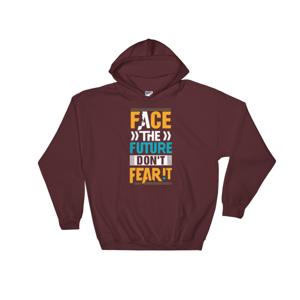 """Face the Future, Don't Feat It"" Hoodie (Maroon)"