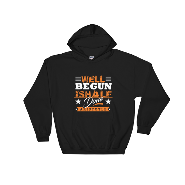 """Well Begun is Half Done"" Hoodie (Black)"