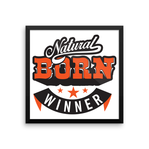 """Natural Born Winner"" Framed Poster"
