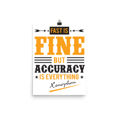 """Fast is Fine but Accuracy is Everything"" by Xenophon Poster"