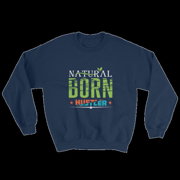 """Natural Born Hustler"" Sweatshirt (Navy)"