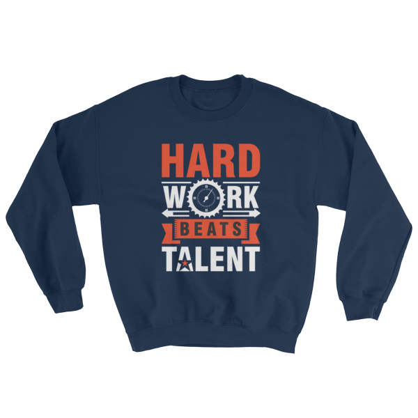 """Hard Work Beats Talent"" Sweatshirt (Navy)"