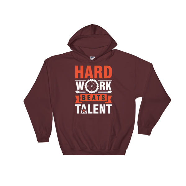 """Hard Work Beats Talent"" Hoodie (Maroon)"