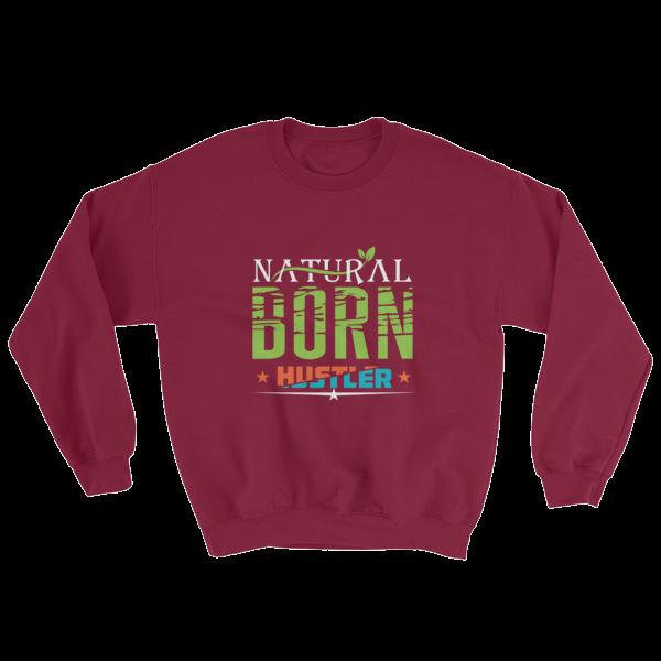 """""""Natural Born Hustler"""" Sweatshirt (Maroon)"""