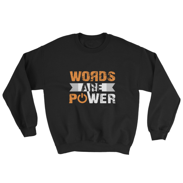 """Words Are Power"" Sweatshirt (Black)"