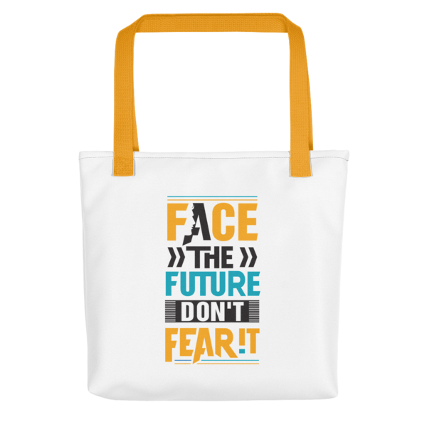 """""""Face the Future, Don't Fear It"""" Tote Bag (Yellow Handle)"""