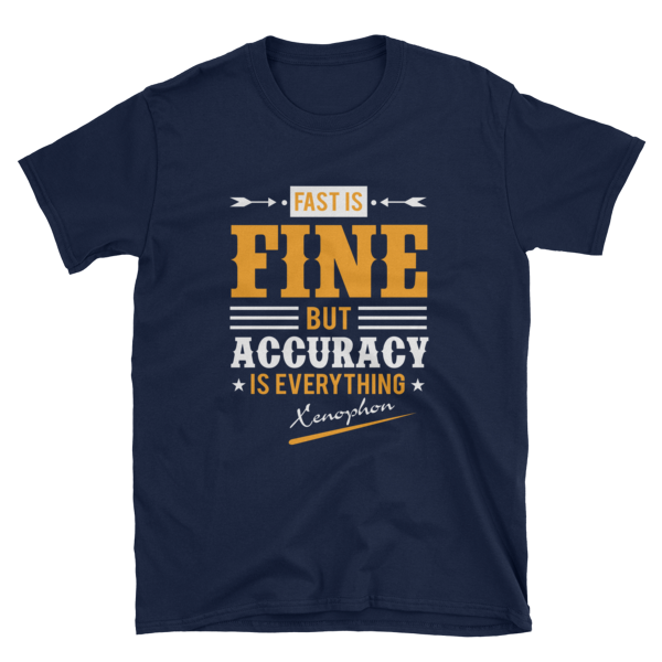 """Fast is Fine but Accuracy is Everything"" T-Shirt (Navy)"
