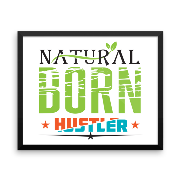 """Natural Born Hustler"" Framed Poster"