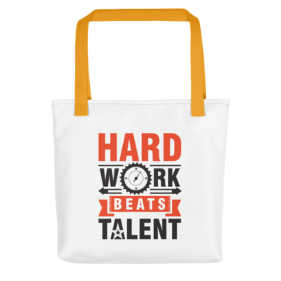 """Hard Work Beats Talent"" Tote Bag (Yellow Handle)"