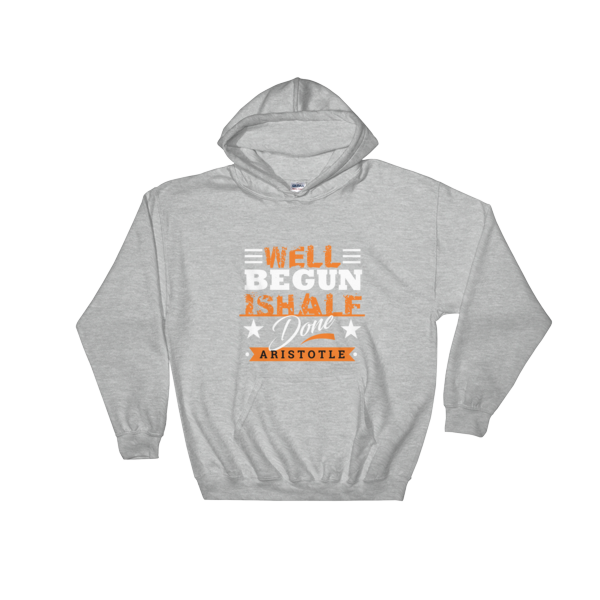 """Well Begun is Half Done"" Hoodie (Sport Grey)"
