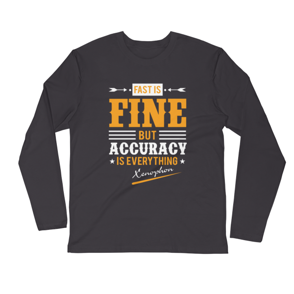 """""""Fast is Fine But Accuracy is Everything"""" (Xenophon) Long Sleeve T-Shirt (Heavy Metal)"""
