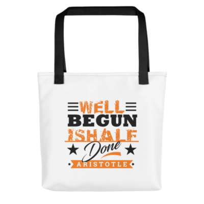 """Well Begun is Half Done"" Tote Bag (Black Handle)"