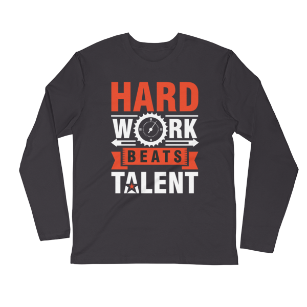 """Hard Work Beats Talent"" Long Sleeve T-Shirt (Heavy Metal)"